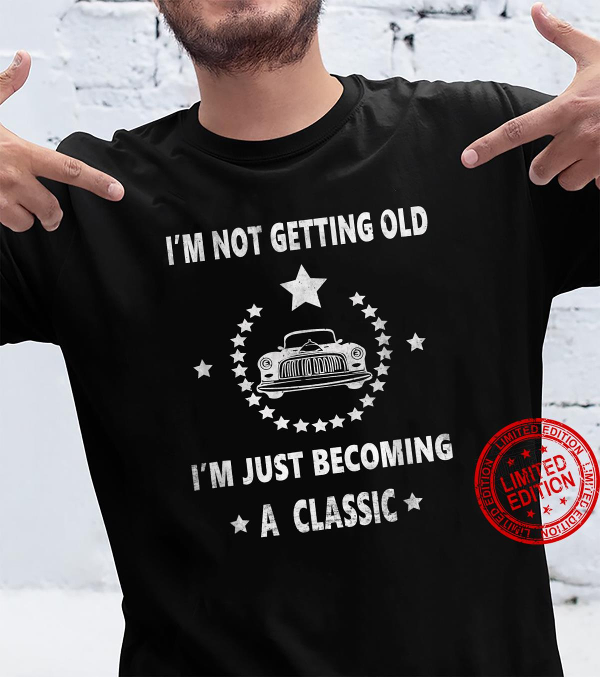 Not Old Becoming A Classic Vintage Car Shirt