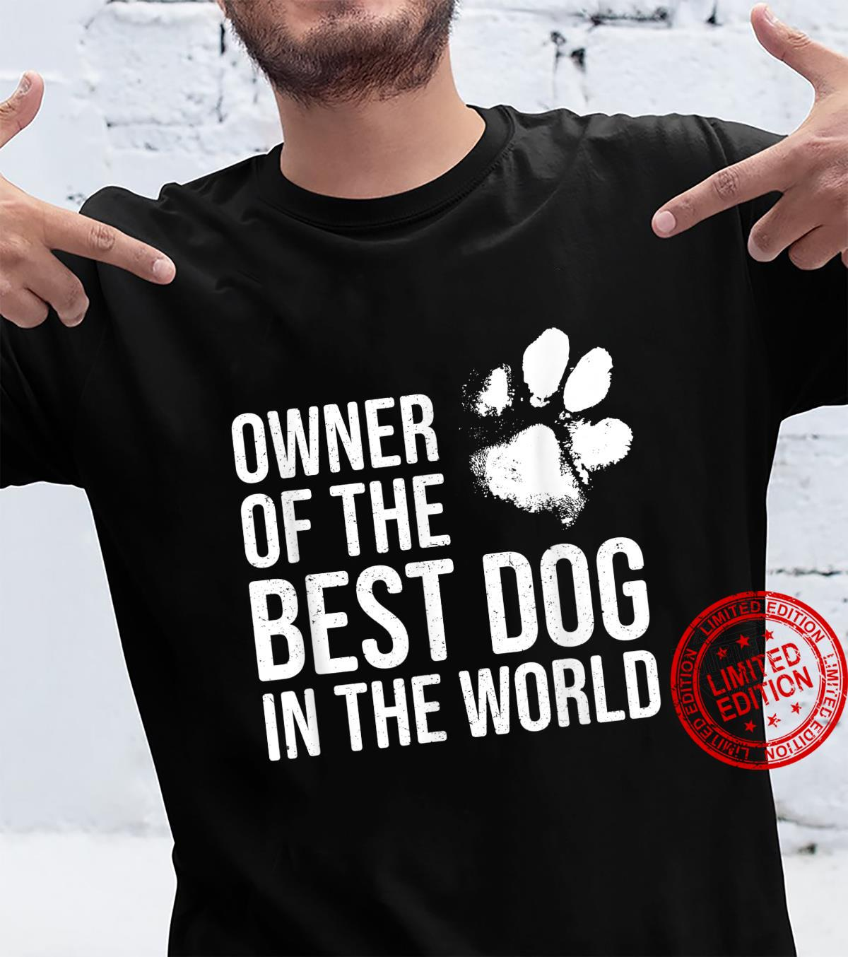 Owner of the Best Dog in the World Dog Shirt