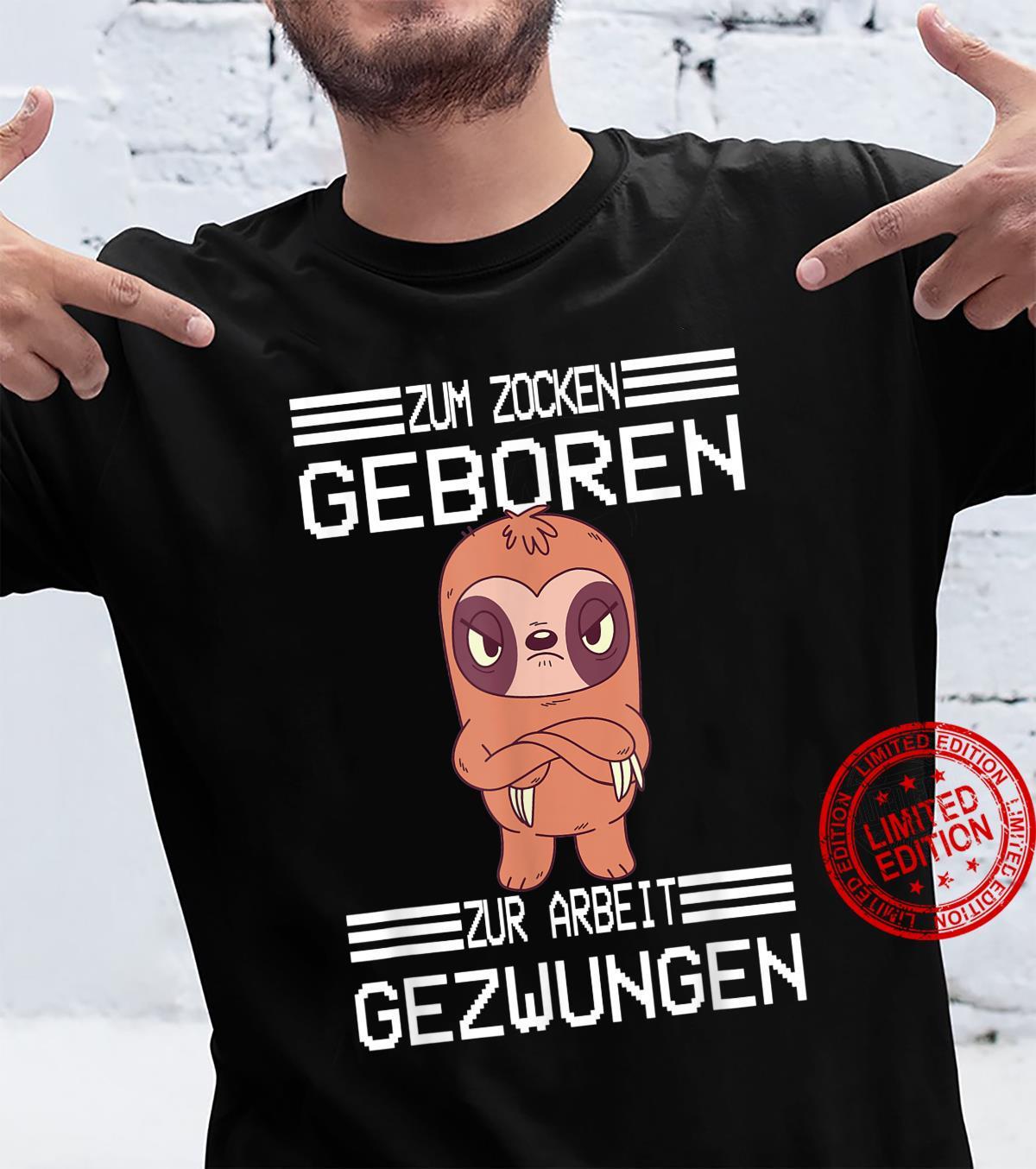 Zum Zocken geboren zur Arbeit gezwungen I Konsole Gamer Shirt