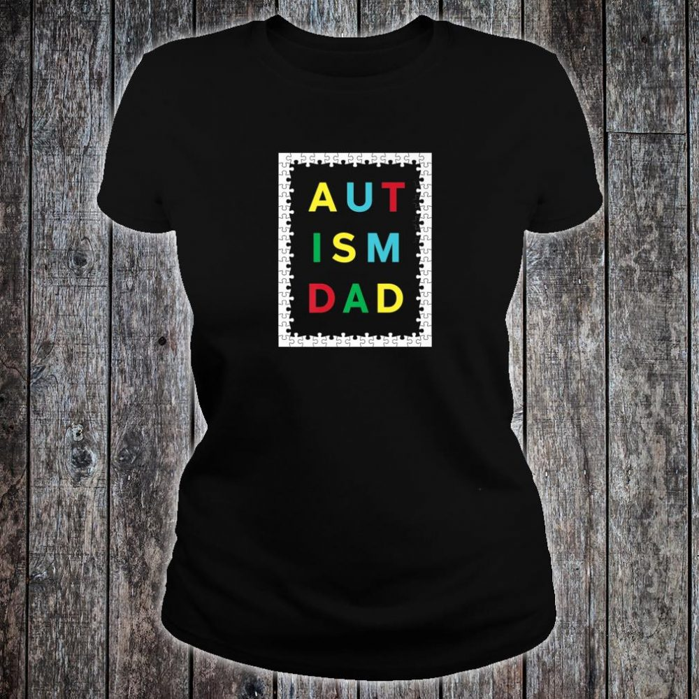 Autism Dad White Puzzle Border Autistic Awareness Design Shirt ladies tee
