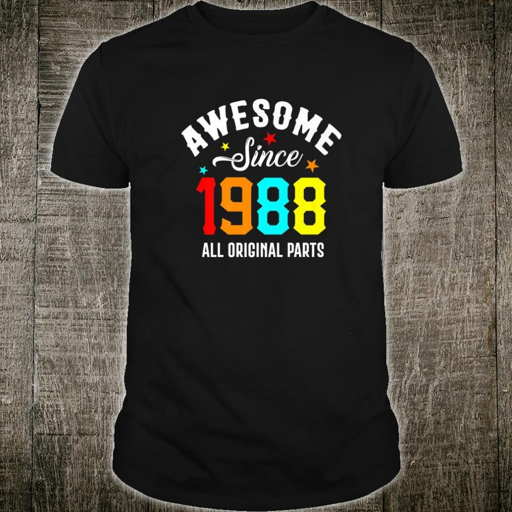 Awesome Since 1988 All Original Parts 32th Birthday Shirt