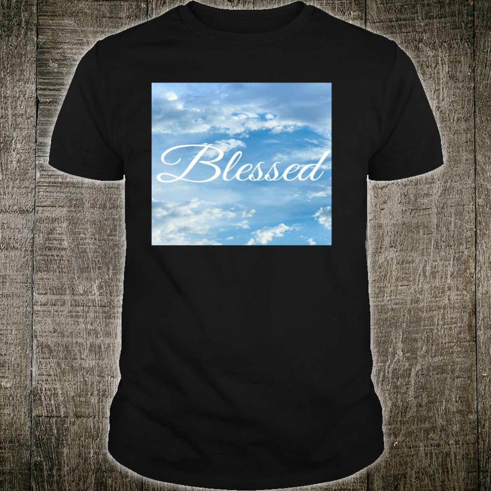 Blessed sky Shirt