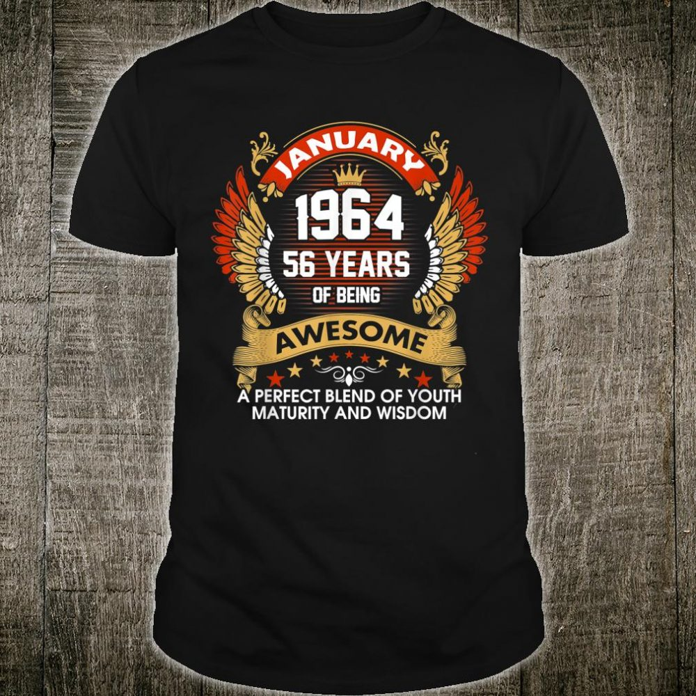 Born In JANUARY 1964 56 Years Of Being Awesome Birthday Shirt