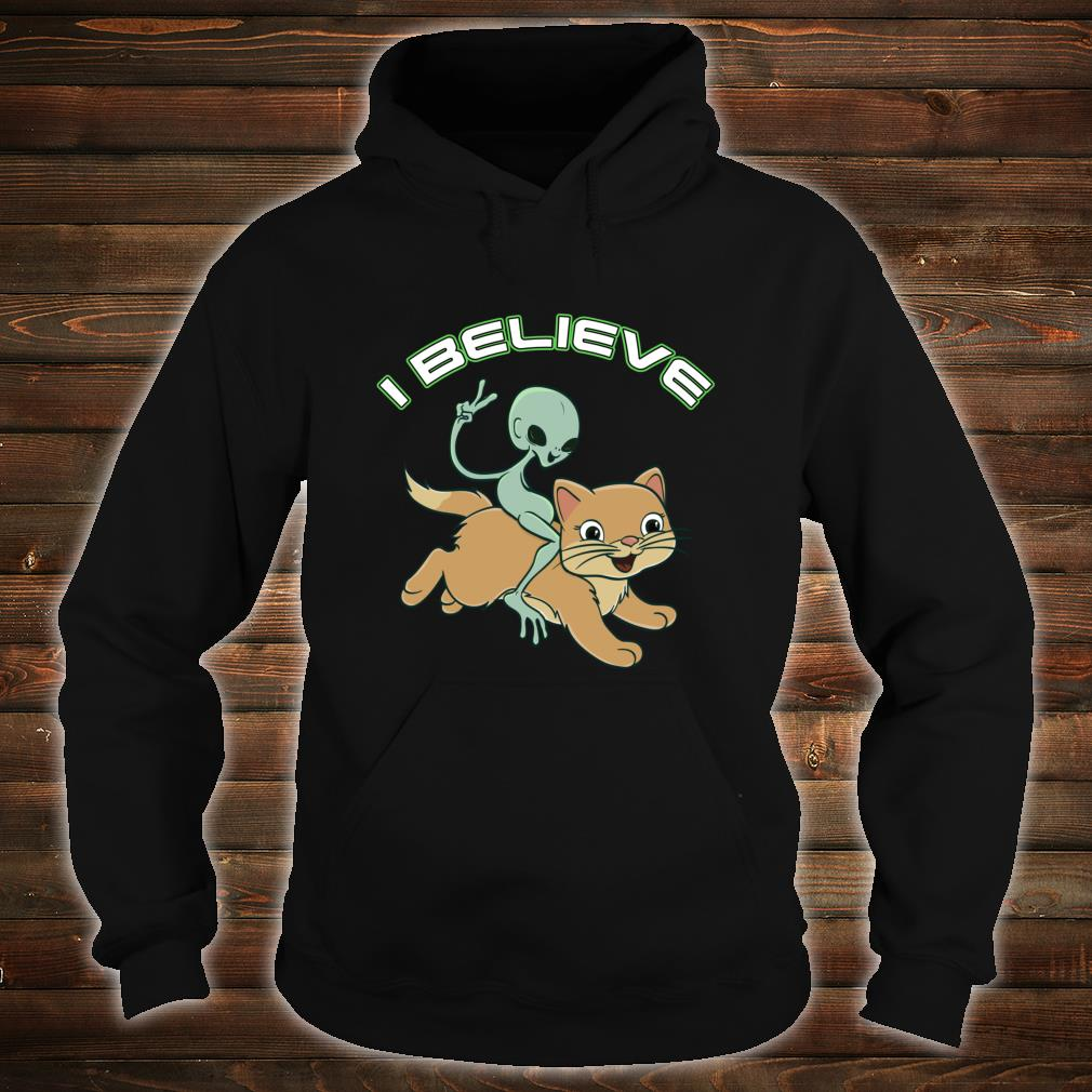 Cat Riding Alien I Believe Shirt hoodie