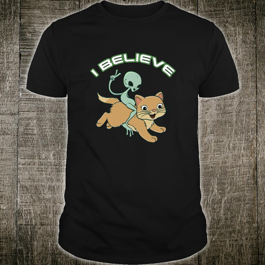 Cat Riding Alien I Believe Shirt
