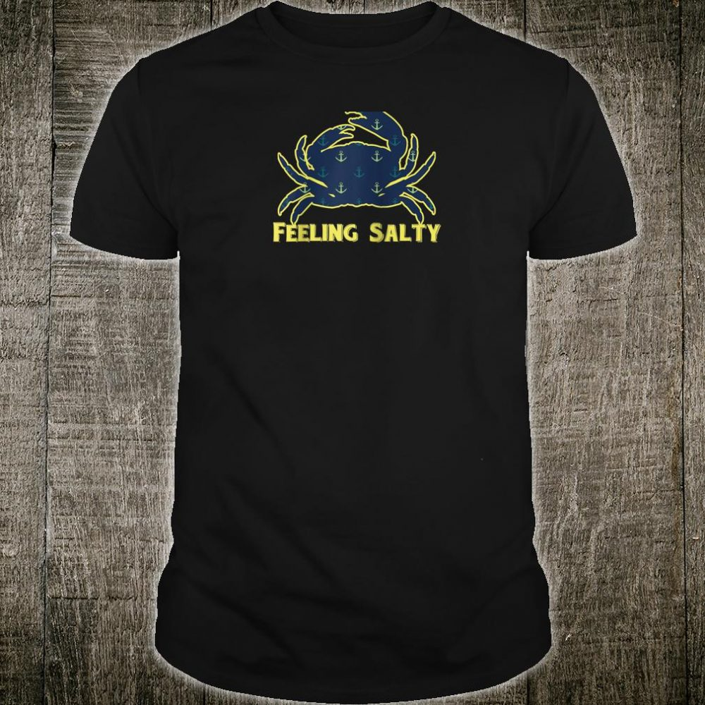 Feeling Salty Crab and Anchors for Fisherman, Boaters, Beach Shirt