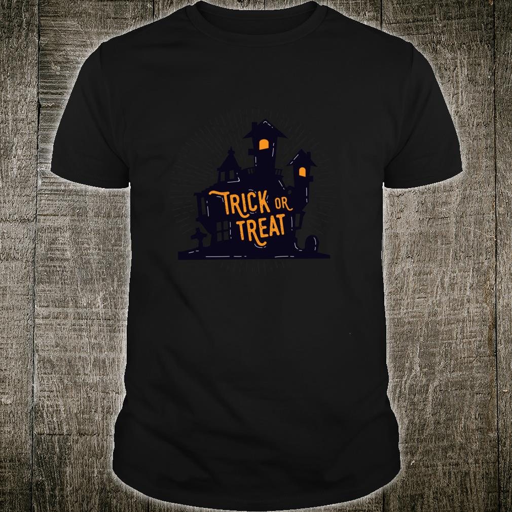Happy Halloween Trick or Treat spooky thrilling haunted Shirt