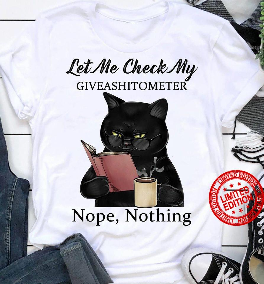Let Me Check My Giveashitometer Nope Nothing Shirt
