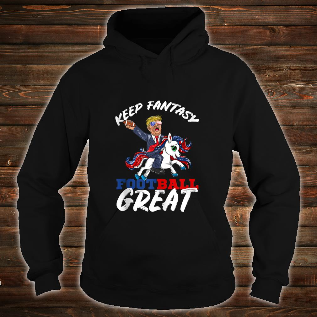 Trump Keep Fantasy Football Great Shirt hoodie